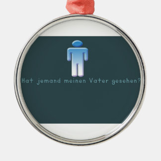 German -Daddy Metal Ornament