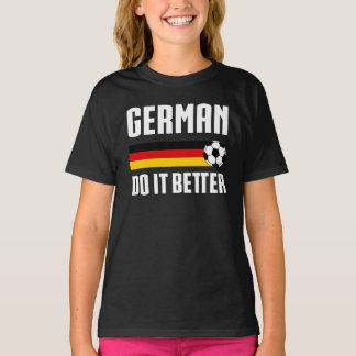 German Do It Better T-Shirt