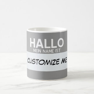 German Hello My Name Is ... Customizable Coffee Mug