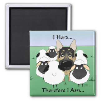 German Shepherd - I Herd...Therefore I Am Magnet