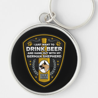 German Shepherd I Just Want To Drink Beer Keychain