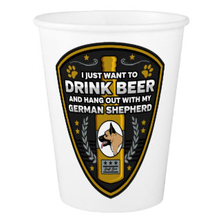 German Shepherd I Just Want To Drink Beer Paper Cup
