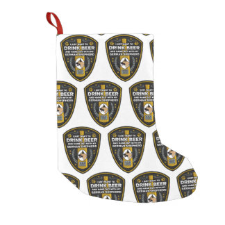 German Shepherd I Just Want To Drink Beer Small Christmas Stocking