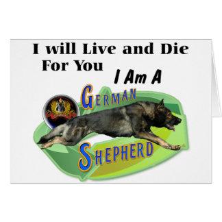"German Shepherd ""I will live and die"" Card"
