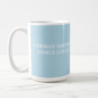 German Shepherd Mug - Fierce Loyalty