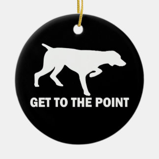 """German Shorthaired Pointer """"Get to the Point"""" Round Ceramic Ornament"""
