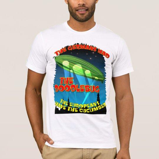 Germans Had The Doodlebug T-Shirt