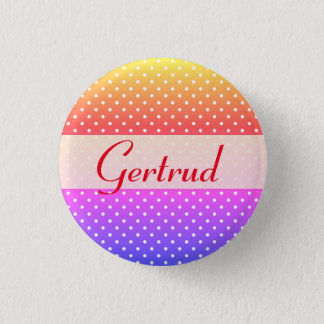Gertrud name plate Anstecker 1 Inch Round Button