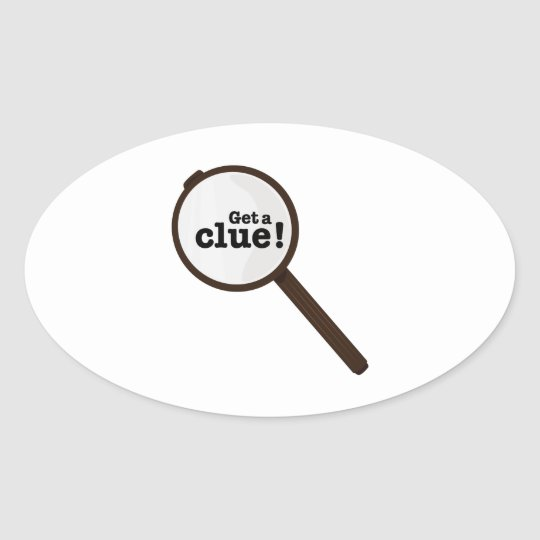 Get A Clue Oval Sticker