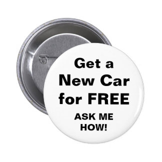 Get a New Car for FREE 2 Inch Round Button