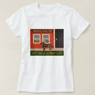 Get a New Leash on Life-T-shirt T-Shirt