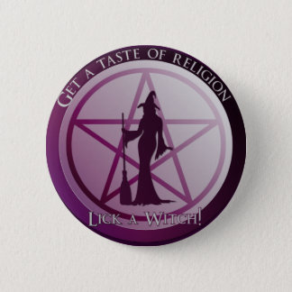Get a taste of religion. Lick a Witch! 2 Inch Round Button