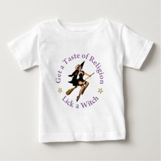 Get a Taste of Religion - Lick a Witch Baby T-Shirt
