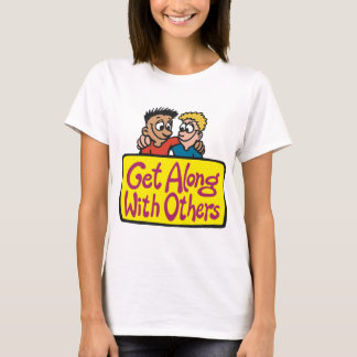 Get Along With Others Womens T-Shirt