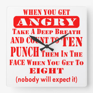 Get Angry Punch Them In The Face On #8 Square Wall Clock