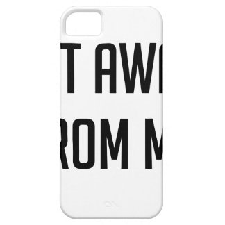 Get Away From Me iPhone 5 Case