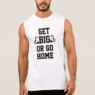 'Get Big or go Home' Muscle Tee