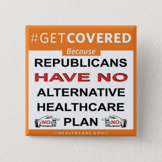 Get Covered Because. . . 2 Inch Square Button