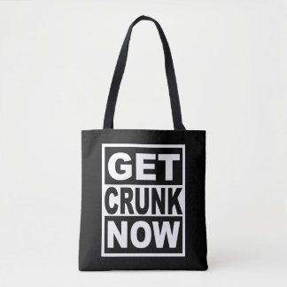 Get Crunk Now Tote Bag