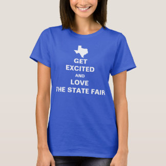 Get Excited and Love the State Fair T-Shirt
