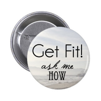 Get Fit! ask me how 2 Inch Round Button
