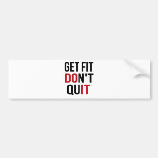 Get Fit Don't Quit - DO IT Bumper Sticker