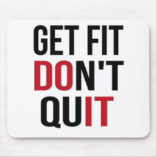 Get Fit Don't Quit - DO IT Mouse Pad