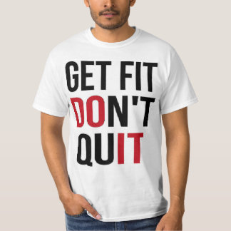Get Fit Don't Quit DO IT - Quote Motivation Wisdom T-Shirt