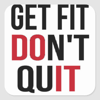 Get Fit Don't Quit - DO IT Square Sticker