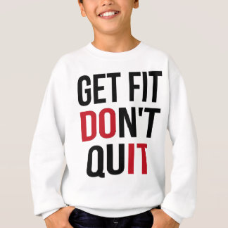 Get Fit Don't Quit - DO IT Sweatshirt