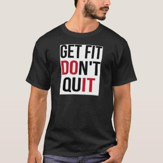 Get Fit Don't Quit - DO IT T-Shirt