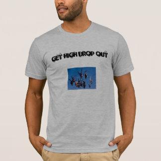 , Get High Drop Out T-Shirt