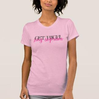 GET HIGH!, sing soprano T-Shirt