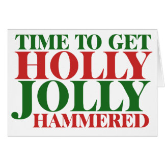 Get holly jolly hammered for xmas greeting card