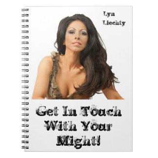 Get In Touch With your Might Notebook. Notebooks
