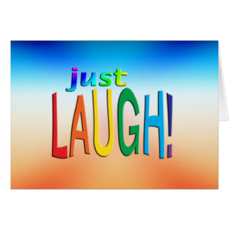 Get Inspired ~ Just Laugh! Card