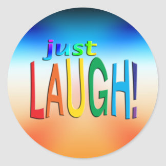 Get Inspired ~ Just Laugh! Classic Round Sticker