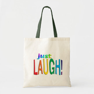 Get Inspired ~ Just Laugh! Tote Bag