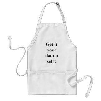 Get it your damm self ! standard apron