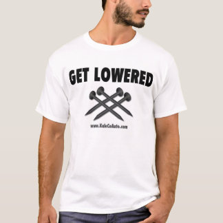 Get Lowered! T-Shirt