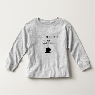 Get mom a Coffee Toddler T-shirt