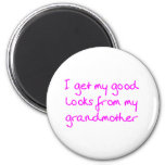 Get My Good Looks from My Grandmother (Pink) Fridge Magnet