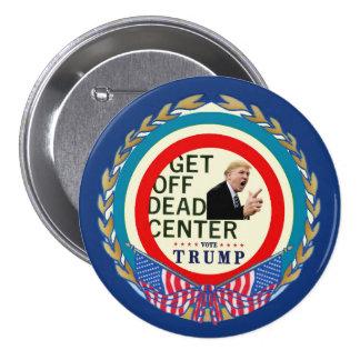 Get off dead center 3 inch round button