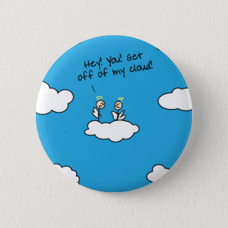 Get off my cloud 2 inch round button
