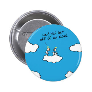 Get off my cloud 2 inch round button