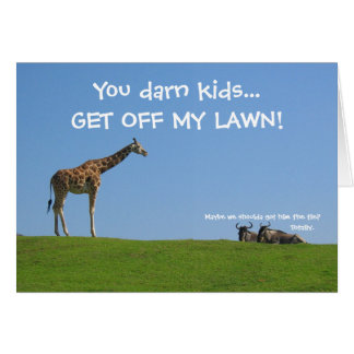 Get off my lawn! Father's Day Card