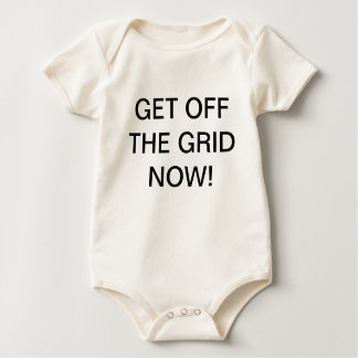 GET OFF THE GRID NOW! BABY BODYSUIT