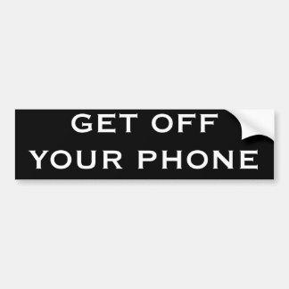 GET OFF YOUR PHONE BUMPER STICKER
