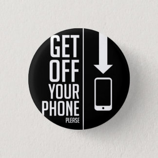 Get Off Your Phone button