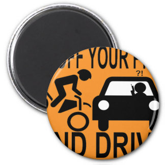 Get Off Your Phone & Drive 2 Inch Round Magnet